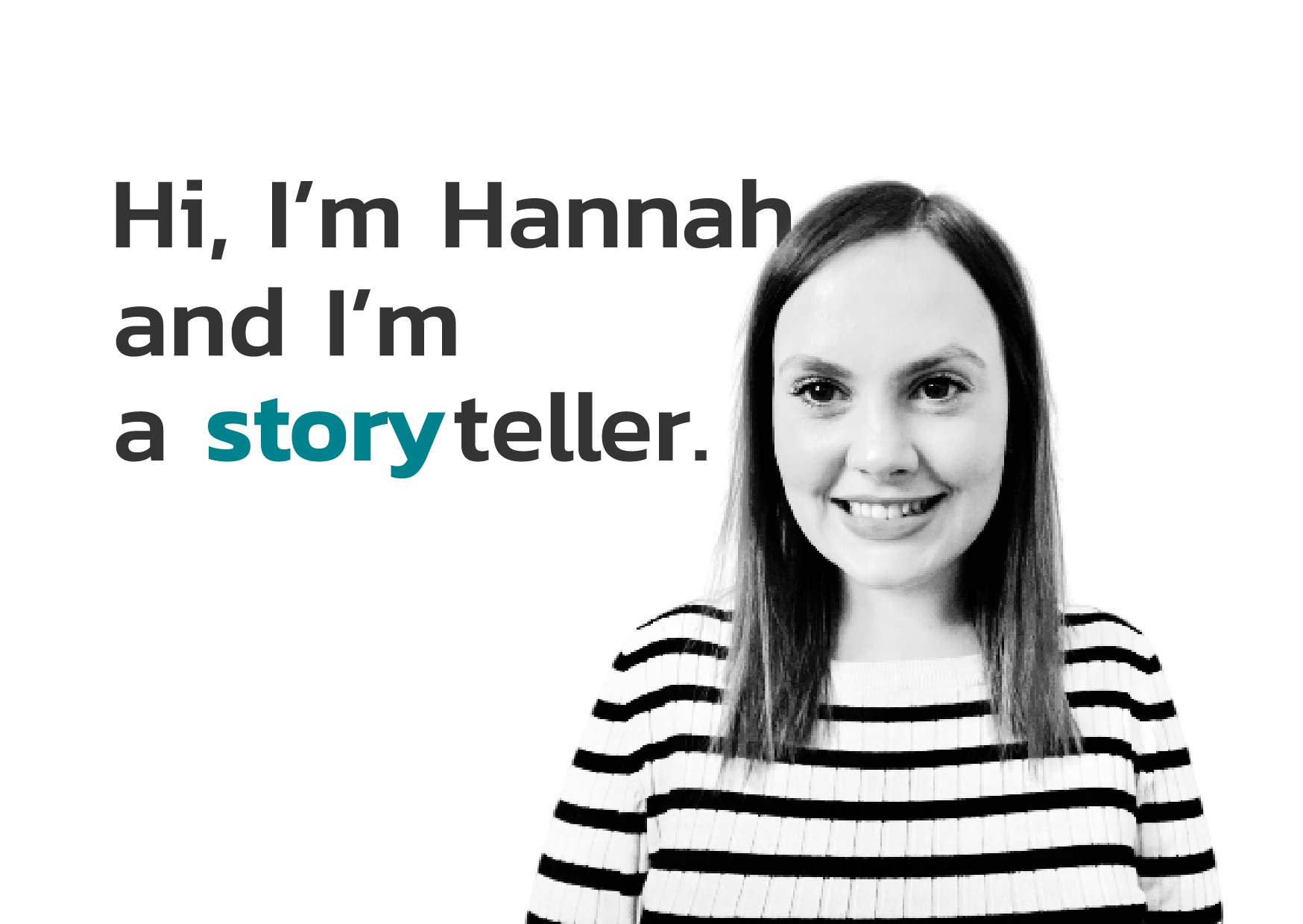 My name is Hannah, and I tell stories!